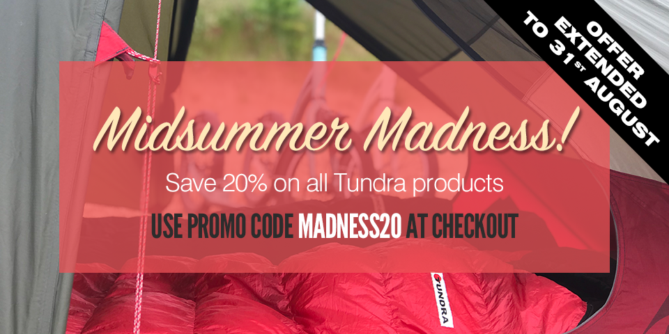 Midsummer Madness! Save 20% on all Tundra products until 31st August