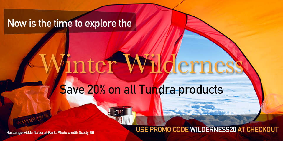 Now is the time to explore the Winter Wilderness. Save 20% on all Tundra products until 31st December. Use promo code WILDERNESS20 at checkout.